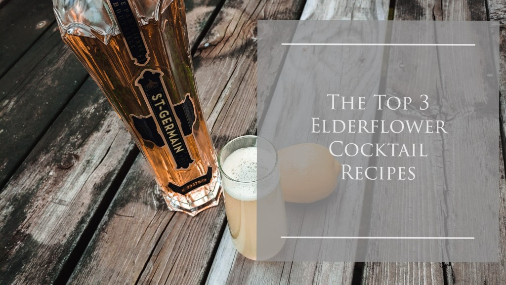 Top 3 Elderflower Liquor Cocktail Recipes